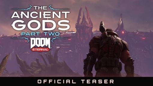 『DOOM Eternal』拡張DLC第2弾「The Ancient Gods - Part Two」ティーザートレイラー公開―ドゥームスレイヤーの物語に壮大な結末が訪れる