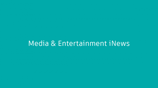 Media & Entertainment iNews 2021 年 4 月号