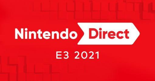 「Nintendo Direct | E3 2021」放送決定!配信時間は約40分を予定