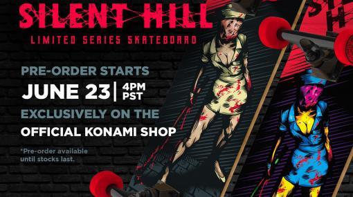 海外向けのオフィシャルコナミショップが『サイレントヒル』のグッズシリーズ展開を発表。バブルヘッドナースのスケートボードの予約を6月24日に開始