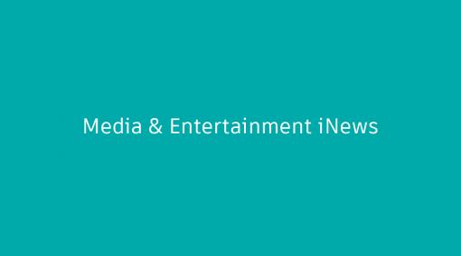 Media & Entertainment iNews 2021 年 6 月号